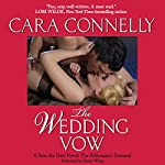 The Wedding Vow: Save the Date, Book 2 | Cara Connelly