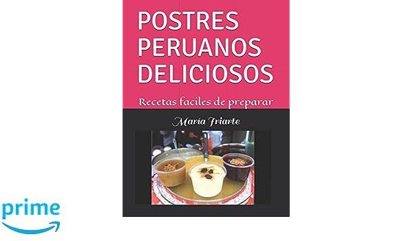 postres peruanos deliciosos recetas faciles de preparar tapa blanda