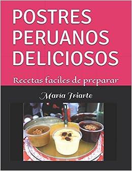 Postres Peruanos Deliciosos Recetas Faciles De Preparar
