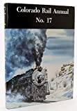 img - for Colorado Rail Annual No. 17 a Journal of Railroad History in the Rocky Mountain West book / textbook / text book