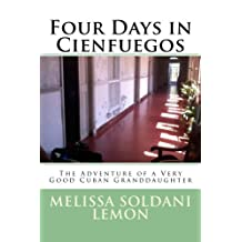 Four Days in Cienfuegos: The Adventure of a Very Good Cuban Granddaughter