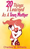 20 Things I learned As A Teen Mother
