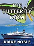 The Butterfly Farm, Diane Noble, 0786294906