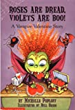 img - for Roses Are Dread, Violets Are Boo: A Vampire Valentine Story book / textbook / text book