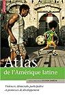 Atlas de l'Amérique latine : Violences, démocratie participative et promesse de développement par Dabène