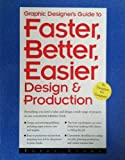 The Graphic Designer's Guide to Faster, Better, Easier Design and Production, Evans, Poppy, 0891345094