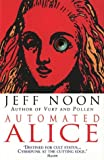 Front cover for the book Automated Alice by Jeff Noon