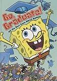 Go, Graduate!: All the Best from Bikini Bottom (SpongeBob SquarePants)