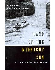 Land of the Midnight Sun: A History of the Yukon
