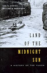 Land of the Midnight Sun: A History of the Yukon, Second Edition