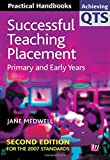 Successful Teaching Placement: Primary and Early Years (Achieving QTS Practical Handbooks Series)