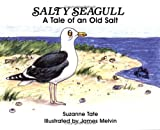 Salty Seagull: A Tale of an Old Salt (No. 12 in Suzanne Tate's Nature Series) offers