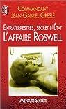 Extraterrestres, secret d'état : L'affaire Roswell  par Jean-Gabriel Commandant Greslé
