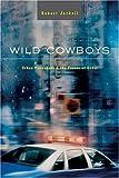 Wild Cowboys, Robert Jackall, 0674018389