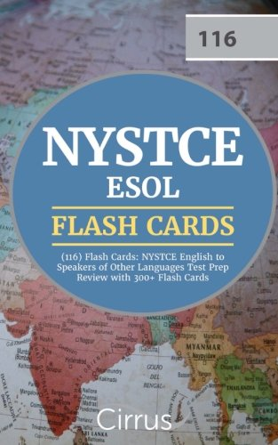 NYSTCE ESOL (116) Flash Cards: NYSTCE English to Speakers of Other Languages Test Prep Review with 300+ Flash Cards