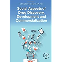 Social Aspects of Drug Discovery, Development and Commercialization by Odilia Osakwe (2016-02-26)