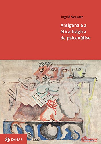 Antígona E A Ética Trágica Da Psicanálise