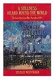A Stillness Heard Round the World, Stanley Weintraub, 0525243461