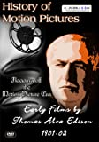 History Of Motion Pictures Early Films by Thomas Alva Edison 1901-1902