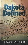 Dakota Defined, Josh Clark, 1618080393