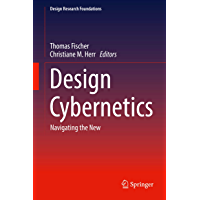 Design Cybernetics: Navigating the New (Design Research Foundations) (English Edition)