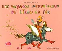 Les voyages merveilleux de Lilou la fée : ... Et de son grimoire-à-pattes par Houdart
