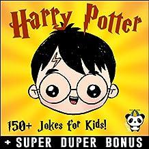 HARRY POTTER: 150+ Funny Harry Potter Jokes & Memes for Kids (Harry Potter parody book) + SUPER BONUS