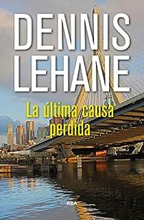 La ultima causa perdida par Lehane