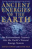 ancient energy - Ancient Energies of the Earth: An Extraordinary Journey into the Earth's Natural Energy System