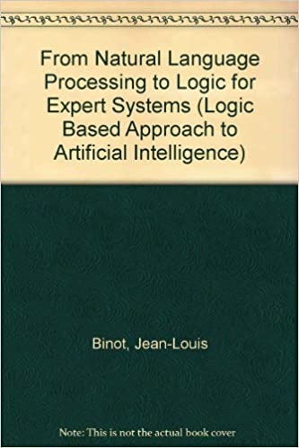 Book From Natural Language Processing to Logic for Expert Systems (Logic Based Approach to Artificial Intelligence)