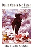 Death Comes for Three, Edda Brigitte Walsleben, 1937911454