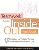Teamwork from the Inside Out Fieldbook, Susan M. Nash and Courtney Bolin, 089106172X