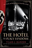 The Hotel on Place Vendome: Life, Death, and Betrayal at the Hotel Ritz in Paris by Tilar J. Mazzeo (2014-03-11)