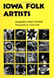 Iowa Folk Artists, Jacqueline A. Schmeal, 0813828899