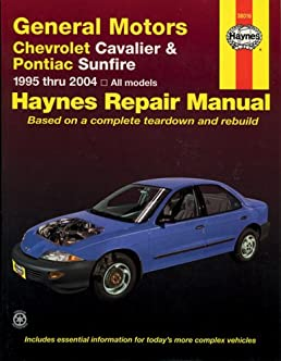 general motors chevrolet cavalier pontiac sunfire 1995 thru 2004 rh amazon com Auto Repair Manual Factory Service Manuals