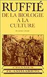 De la biologie à la culture, tome 2 par Ruffié