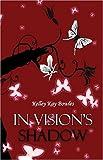 In Vision's Shadow, Kelley Bowles, 1424136083