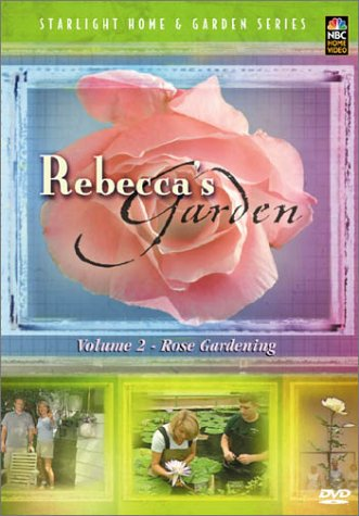 Rebecca's Garden, Vol. 2: Rose Gardening by Generic