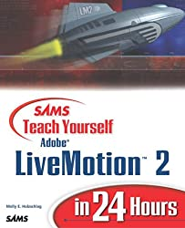 [(Sams Teach Yourself Adobe LiveMotion 2 in 24 Hours)] [by: Molly E. Holzschlag]