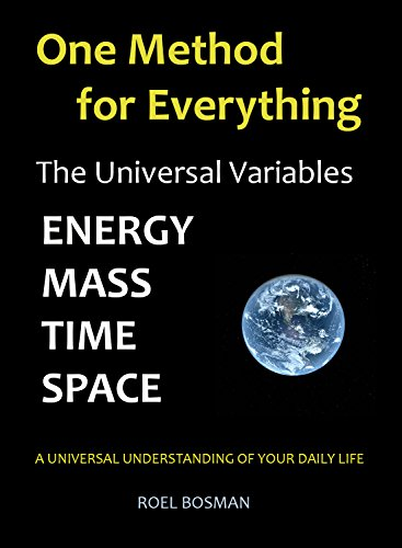 One Method for Everything: The Universal Variables, Energy, Mass, Time and Space