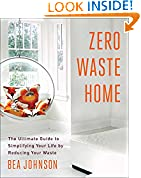 #10: Zero Waste Home: The Ultimate Guide to Simplifying Your Life by Reducing Your Waste