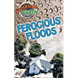 Untamed Earth: Ferocious Floods