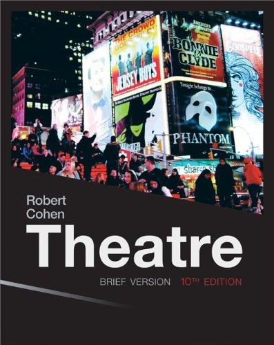 Theatre: Brief Version, 10th Edition (Theatre Brief Robert Cohen)