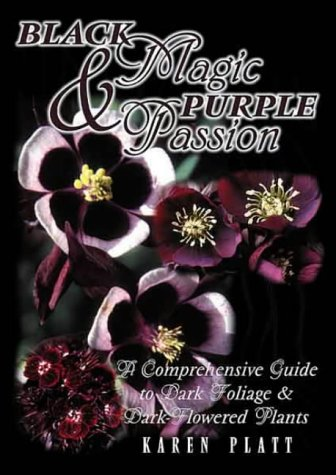 Download Black Magic and Purple Passion: Dark Foliage and Flowers for the Garden ebook