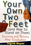 Your Own Two Feet (and How to Stand on Them), Ingrid Meyer, 0312241348