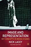 Image and Representation: Key Concepts in Media Studies