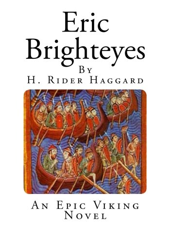 Eric Brighteyes: An Epic Viking Novel (H. Rider Haggard Novels)