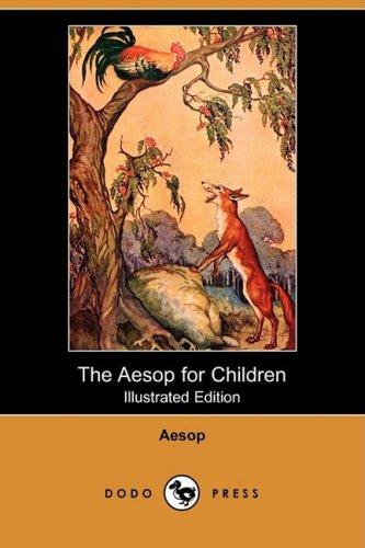 The Aesop for Children (Illustrated Edition) (Dodo Press) ebook