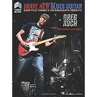 Greg Koch: Brave New Blues Guitar (Book/Online Video)