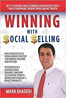 Winning with Social Selling: Strategies and Techniques to Build Your Brand, Network, and Net Worth by Mark Ghaderi (2016-02-18)